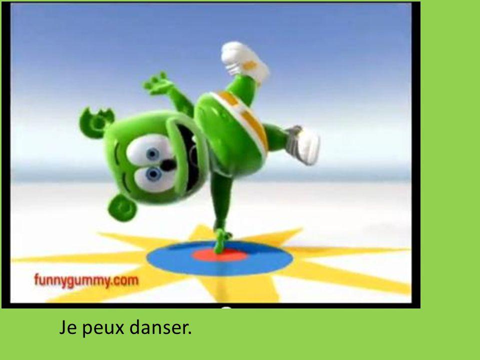 Je peux danser.