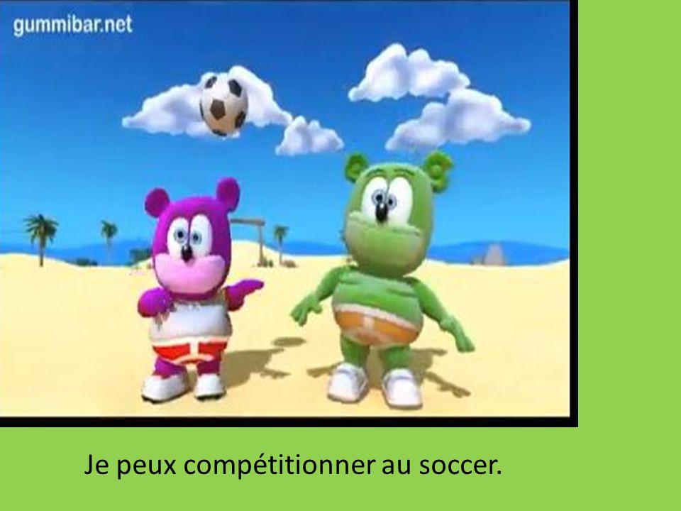 Je peux compétitionner au soccer.