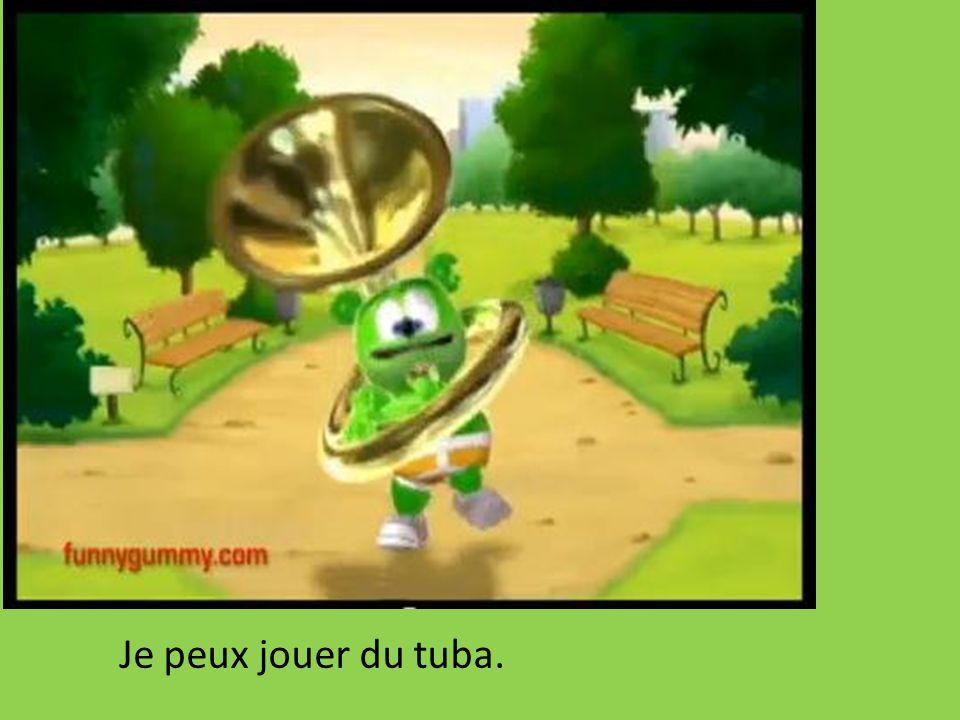 Je peux jouer du tuba.