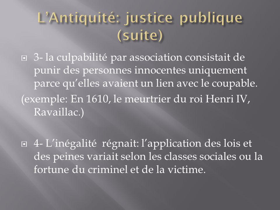3- la culpabilité par association consistait de punir des personnes innocentes uniquement parce quelles avaient un lien avec le coupable.
