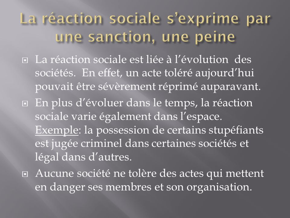 La réaction sociale est liée à lévolution des sociétés.