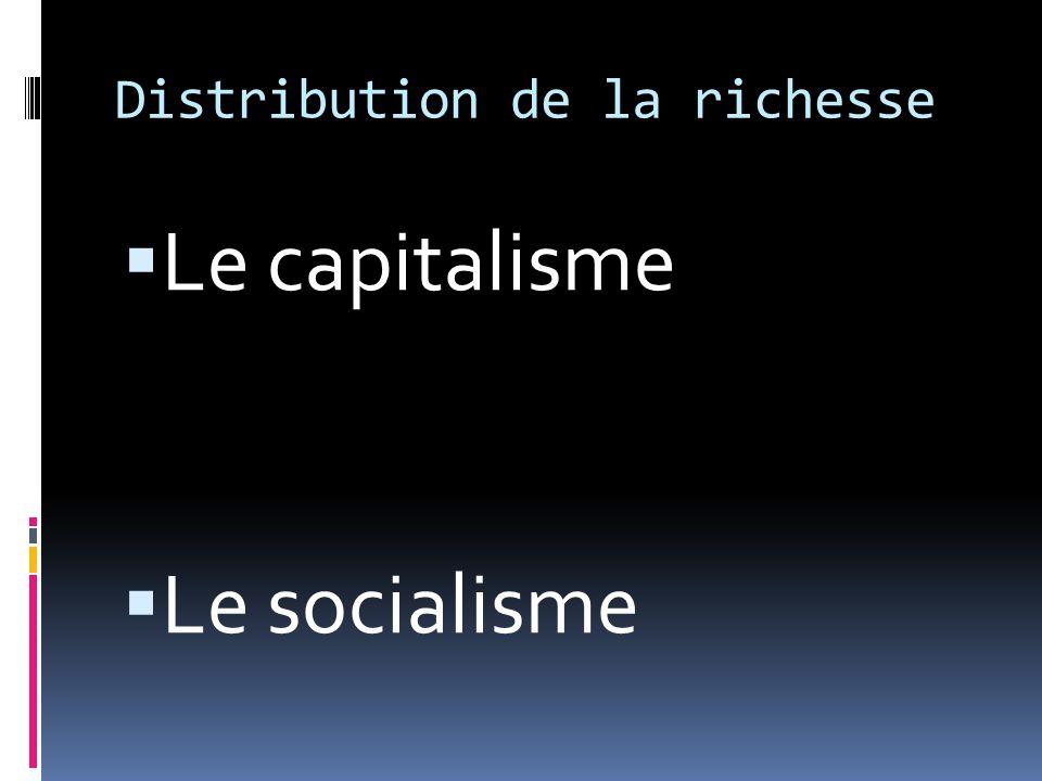 Distribution de la richesse Le capitalisme Le socialisme