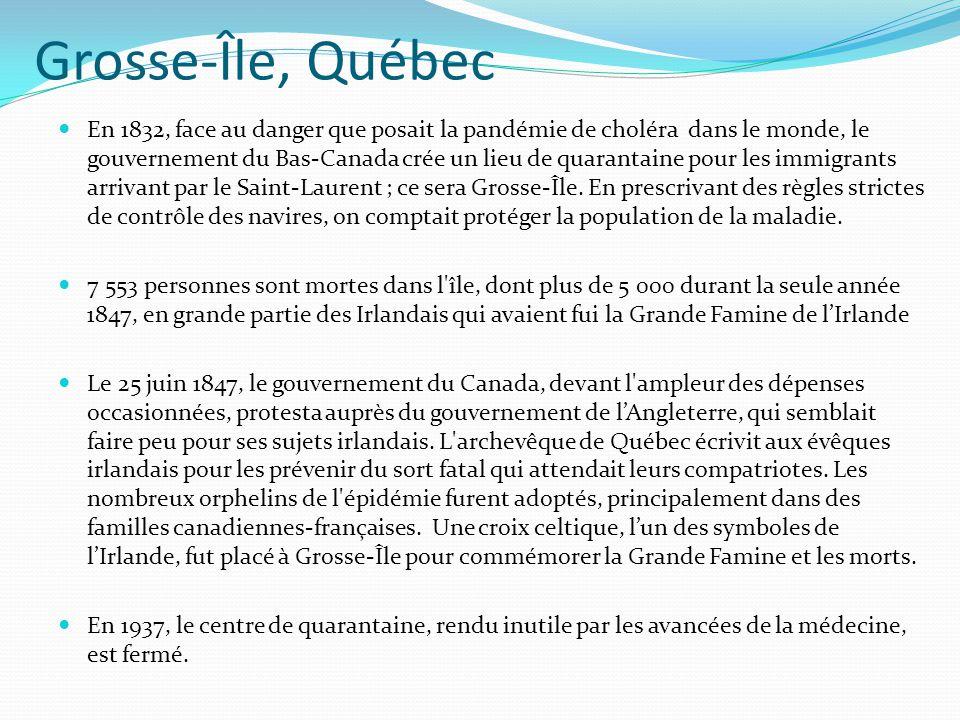 Grosse-Île, Québec En 1832, face au danger que posait la pandémie de choléra dans le monde, le gouvernement du Bas-Canada crée un lieu de quarantaine