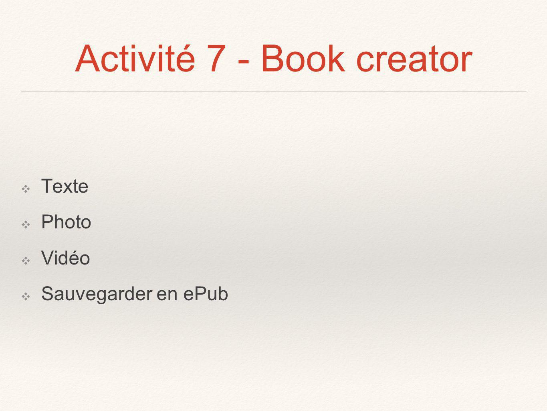 Activité 7 - Book creator Texte Photo Vidéo Sauvegarder en ePub