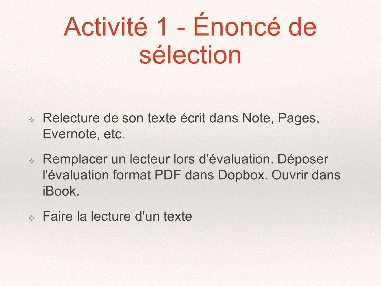 Activité 1 - Énoncé de sélection Relecture de son texte écrit dans Note, Pages, Evernote, etc.