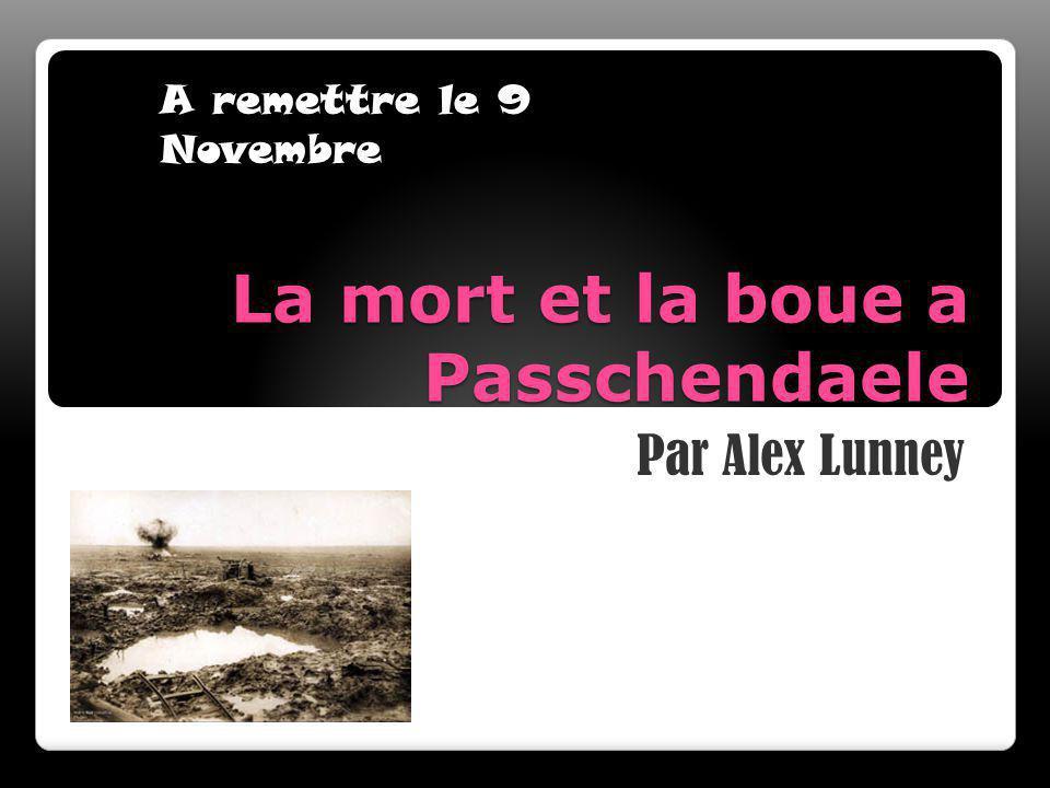 La mort et la boue a Passchendaele Par Alex Lunney A remettre le 9 Novembre
