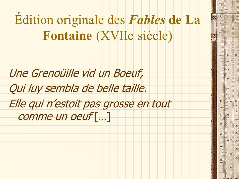 Édition originale des Fables de La Fontaine (XVIIe siècle) Une Grenoüille vid un Boeuf, Qui luy sembla de belle taille. Elle qui nestoit pas grosse en