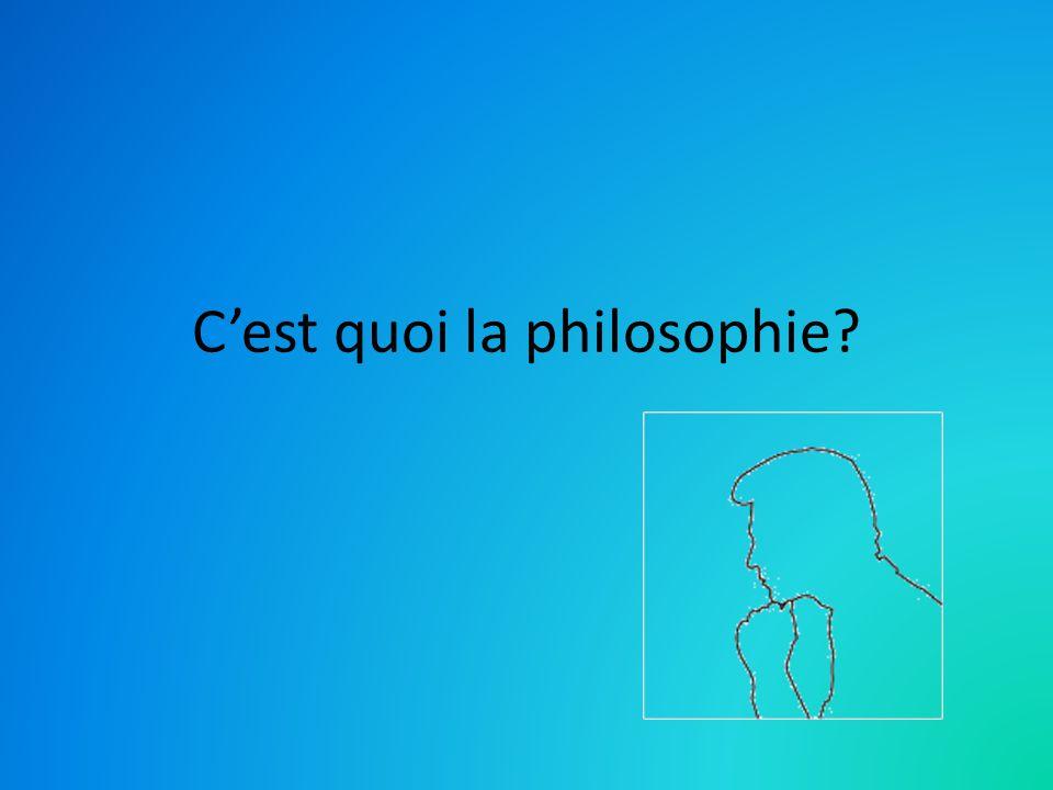 Cest quoi la philosophie?