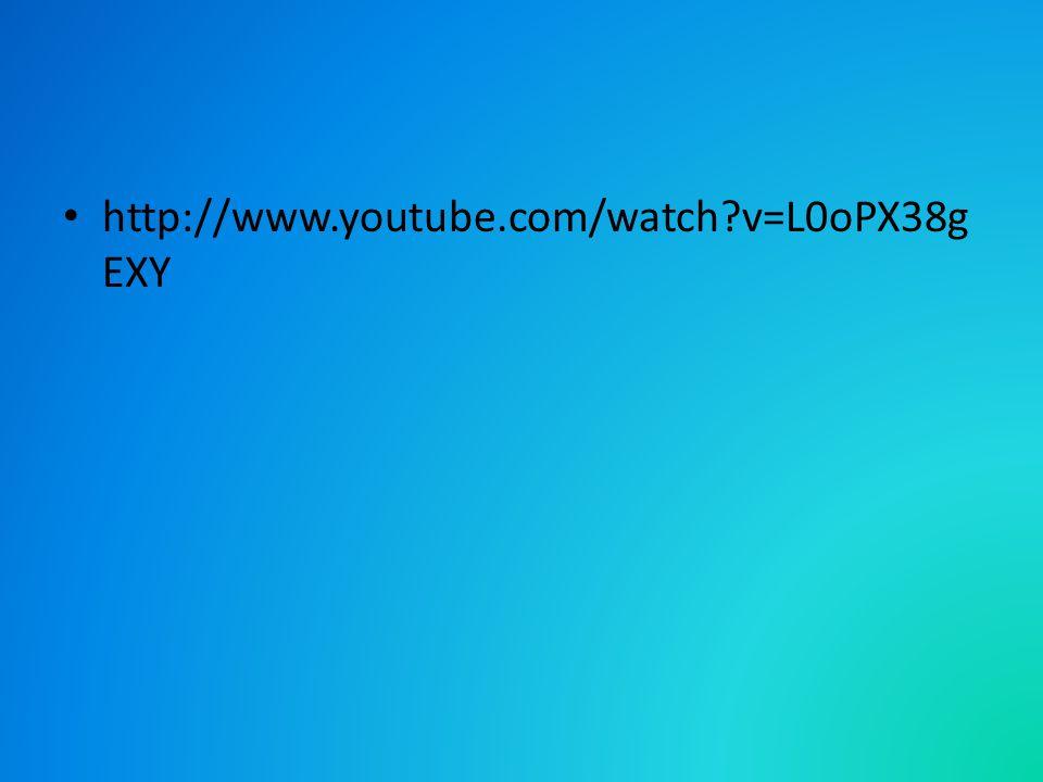 http://www.youtube.com/watch?v=L0oPX38g EXY