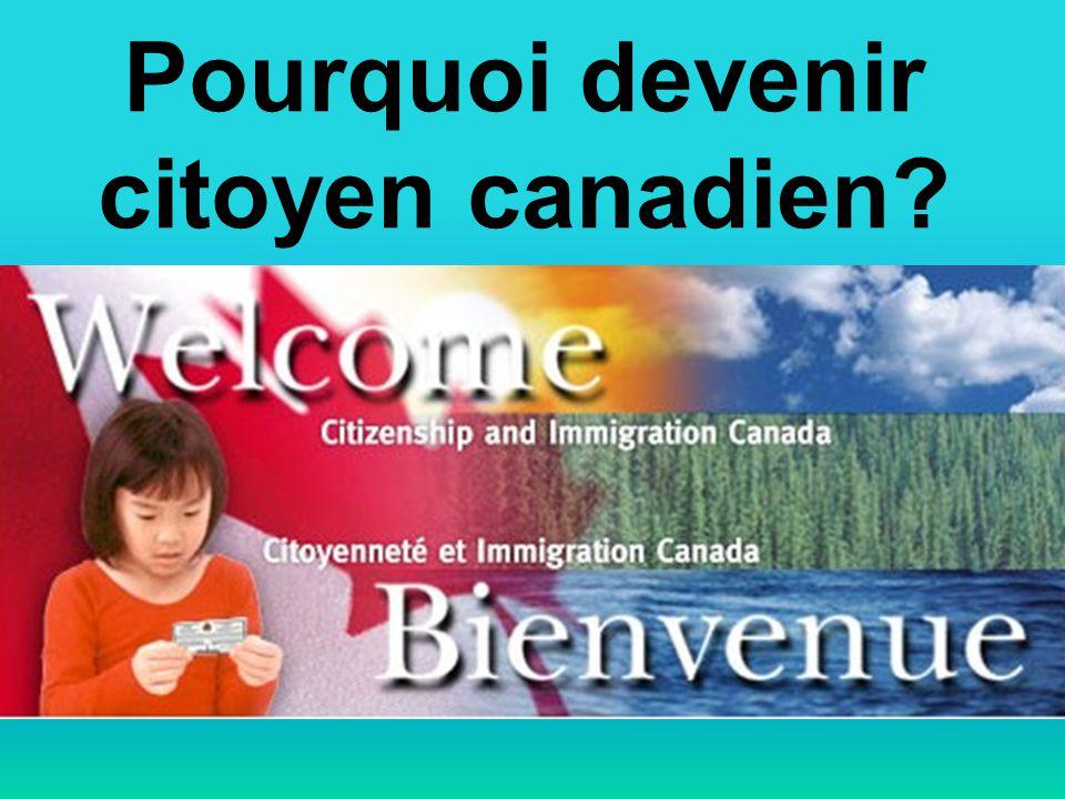 Pourquoi devenir citoyen canadien?
