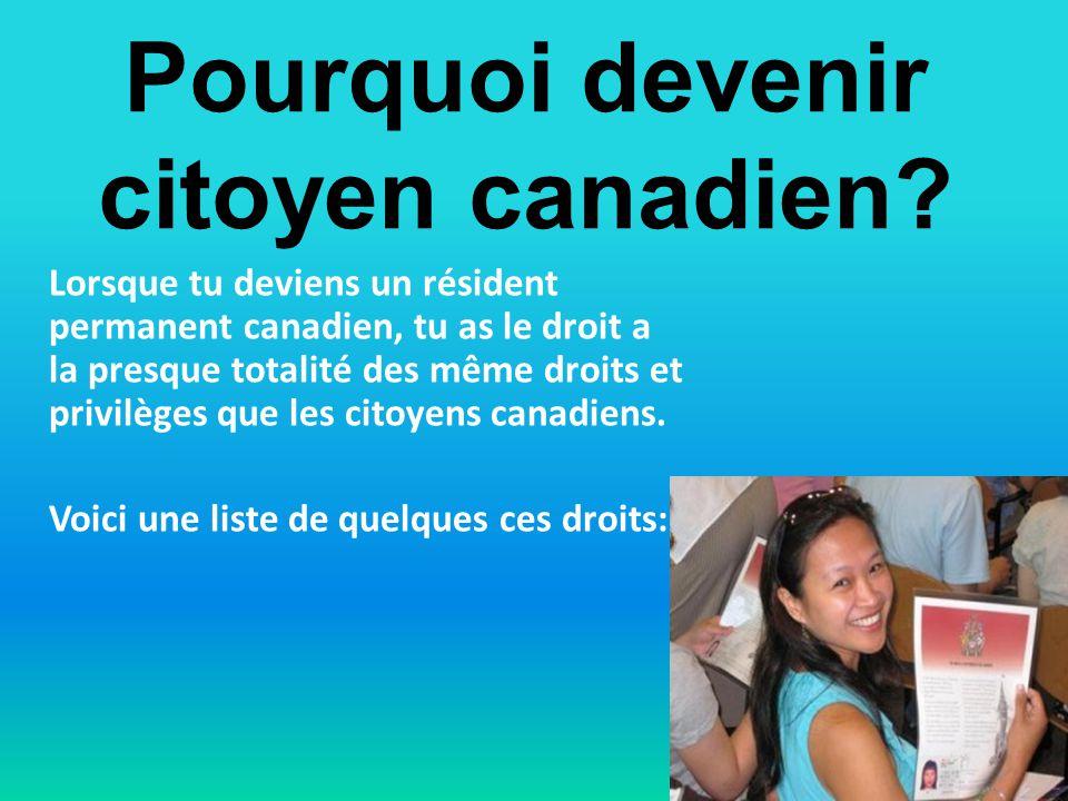Lorsque tu deviens un résident permanent canadien, tu as le droit a la presque totalité des même droits et privilèges que les citoyens canadiens.