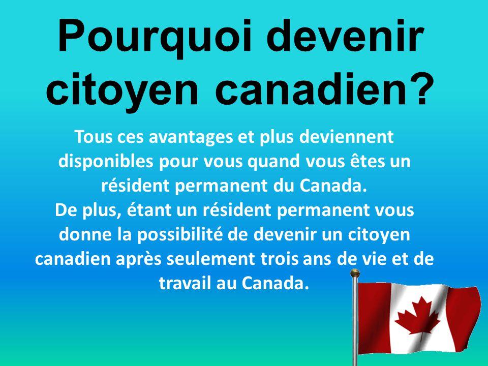 Pourquoi devenir citoyen canadien.