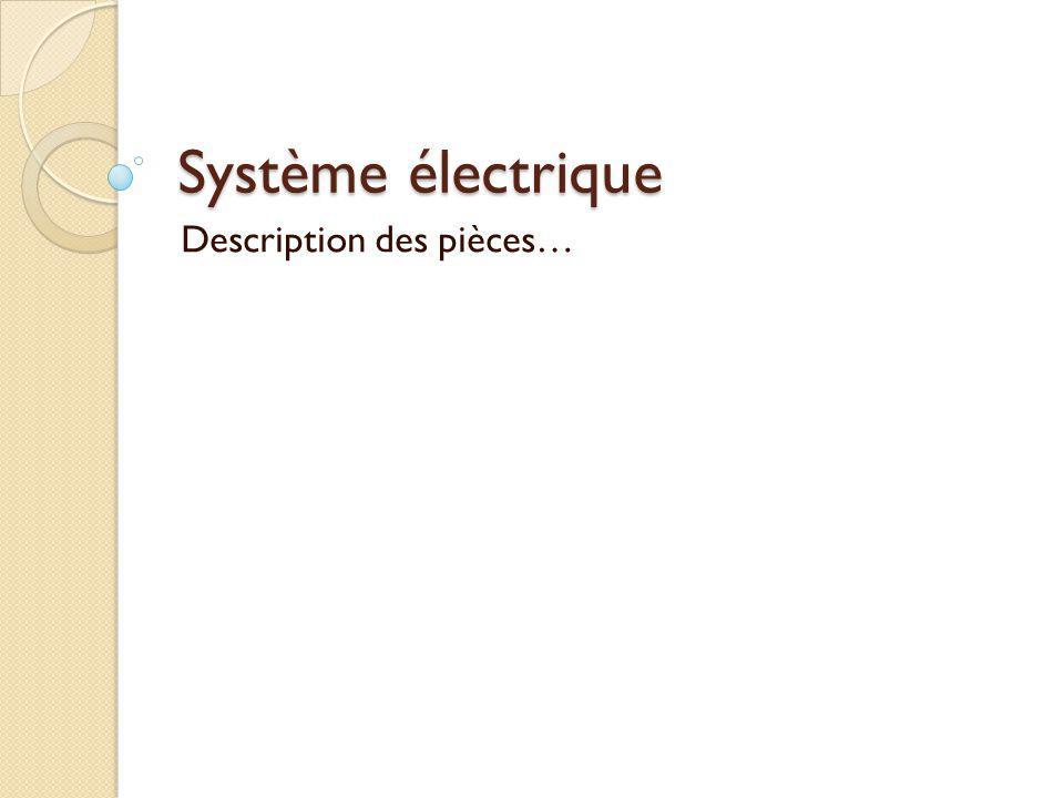 Système électrique Description des pièces…