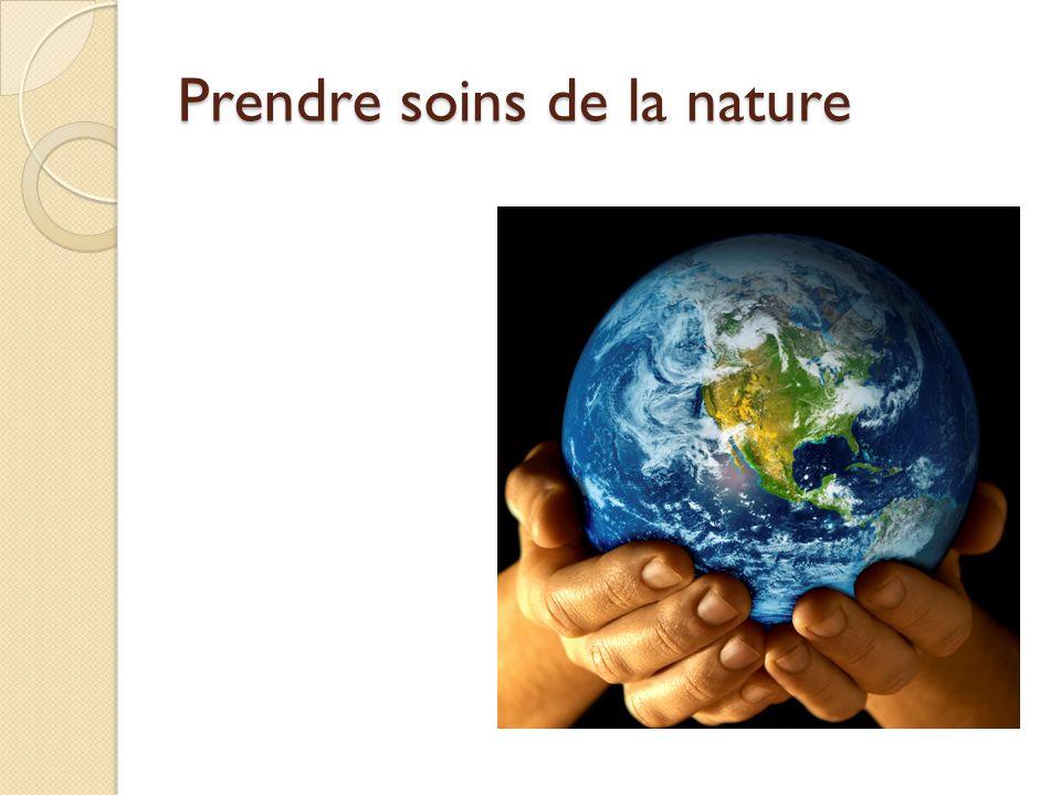 Prendre soins de la nature