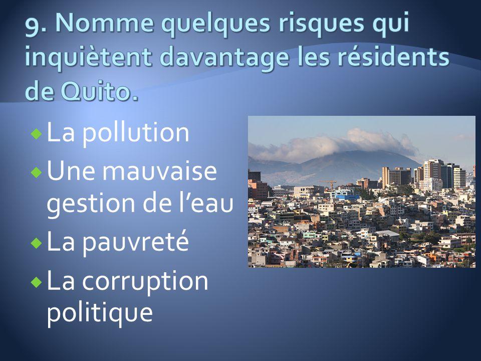 La pollution Une mauvaise gestion de leau La pauvreté La corruption politique