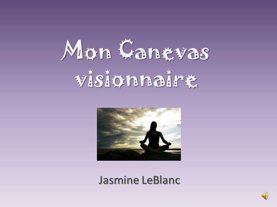 Mon Canevas visionnaire Jasmine LeBlanc