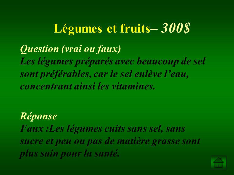Question Le guide alimentaire canadien recommande de manger un légume de deux couleurs différentes chaque jour.