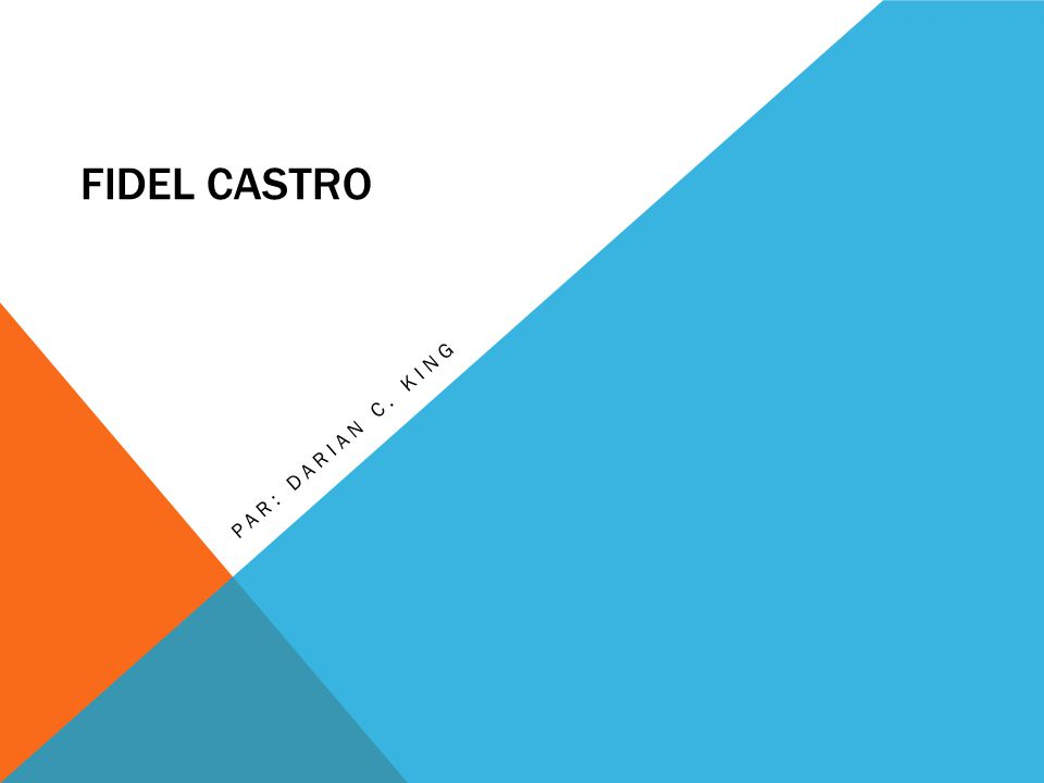 FIDEL CASTRO PAR: DARIAN C. KING