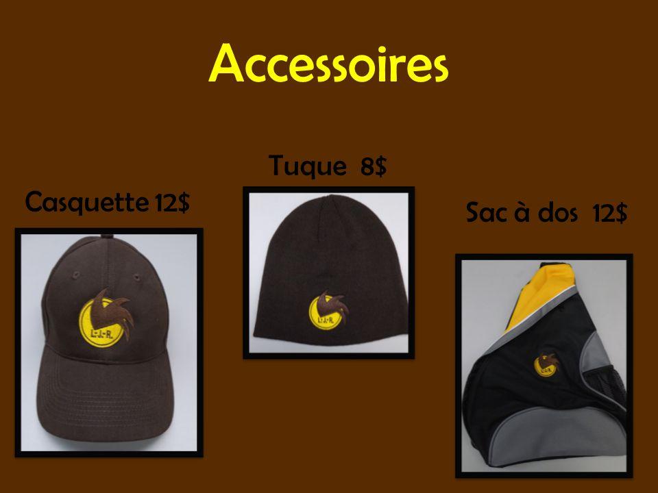 Accessoires Casquette 12$ Tuque 8$ Sac à dos 12$