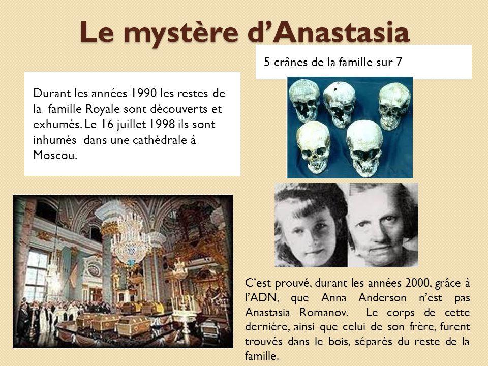 Le mystère dAnastasia Durant les années 1990 les restes de la famille Royale sont découverts et exhumés. Le 16 juillet 1998 ils sont inhumés dans une