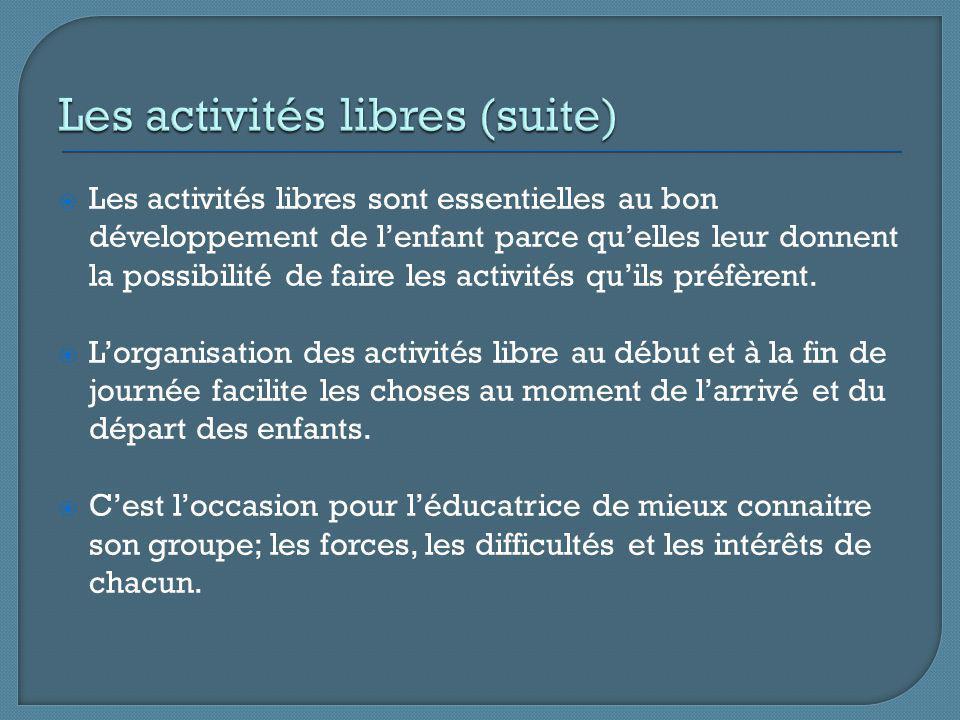 Les activités libres sont essentielles au bon développement de lenfant parce quelles leur donnent la possibilité de faire les activités quils préfèrent.