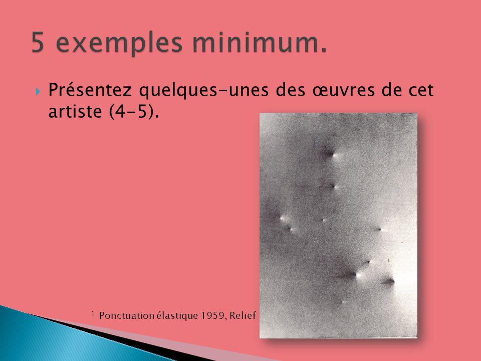 Présentez quelques-unes des œuvres de cet artiste (4-5). 1 Ponctuation élastique 1959, Relief