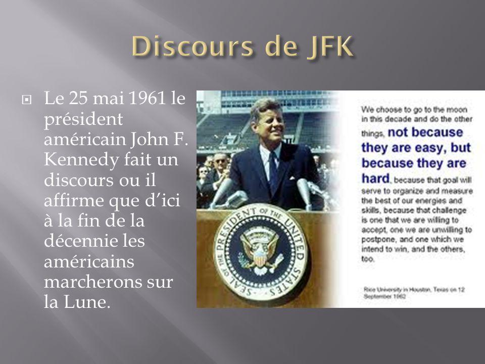 Le 25 mai 1961 le président américain John F. Kennedy fait un discours ou il affirme que dici à la fin de la décennie les américains marcherons sur la