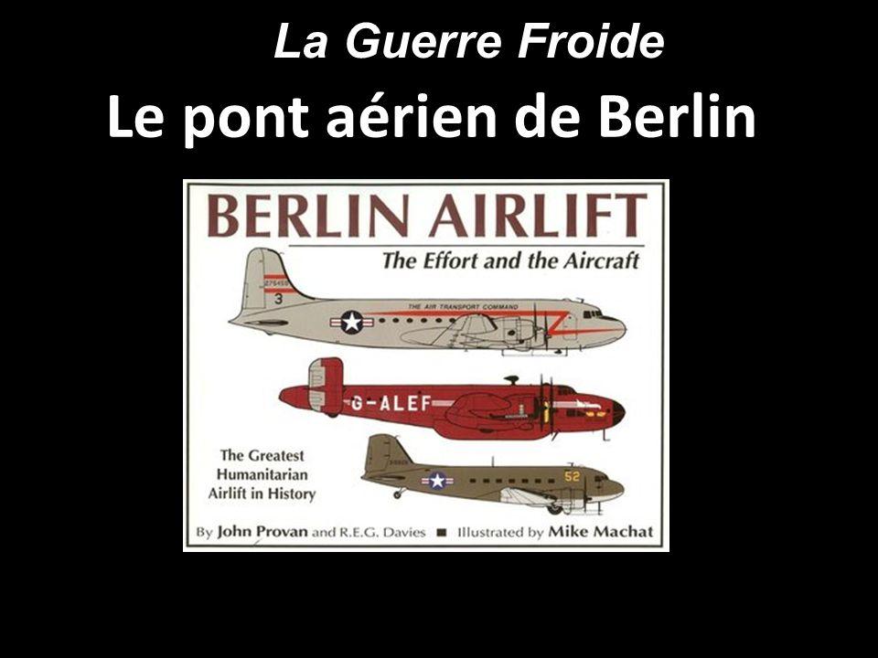Le pont aérien de Berlin La Guerre Froide