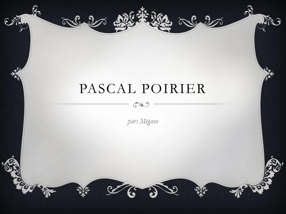 PASCAL POIRIER par: Mégane