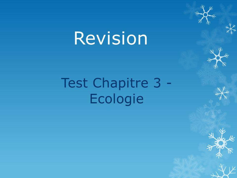 Revision Test Chapitre 3 - Ecologie