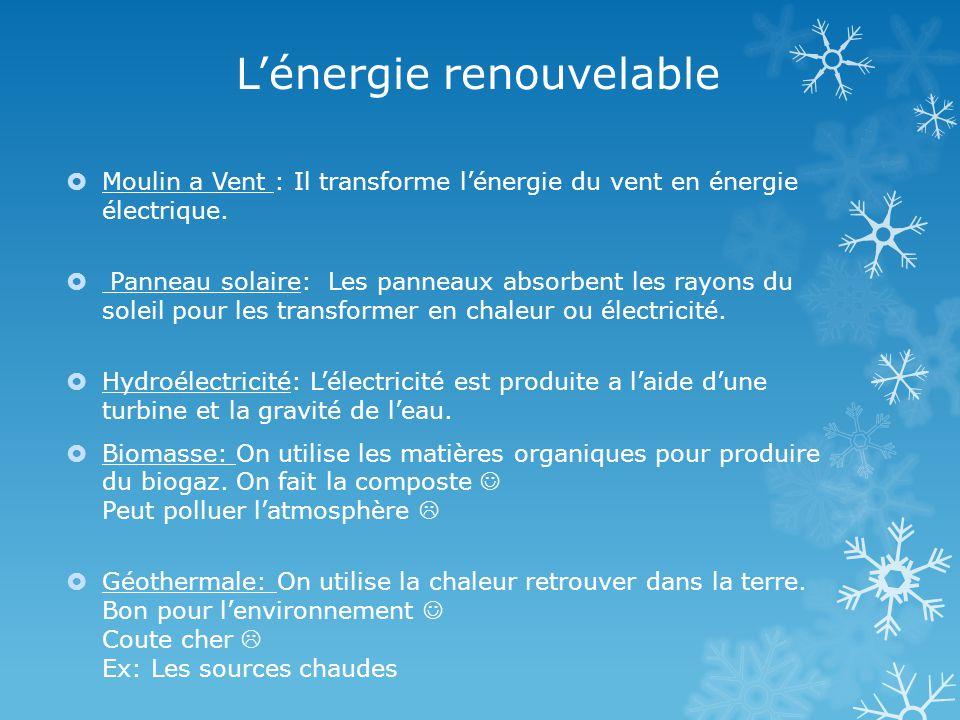 Lénergie renouvelable Moulin a Vent : Il transforme lénergie du vent en énergie électrique.