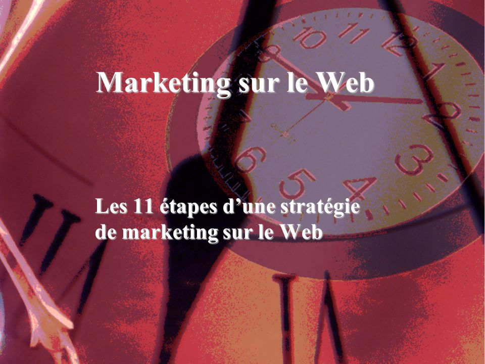 Marketing sur le Web Les 11 étapes dune stratégie de marketing sur le Web