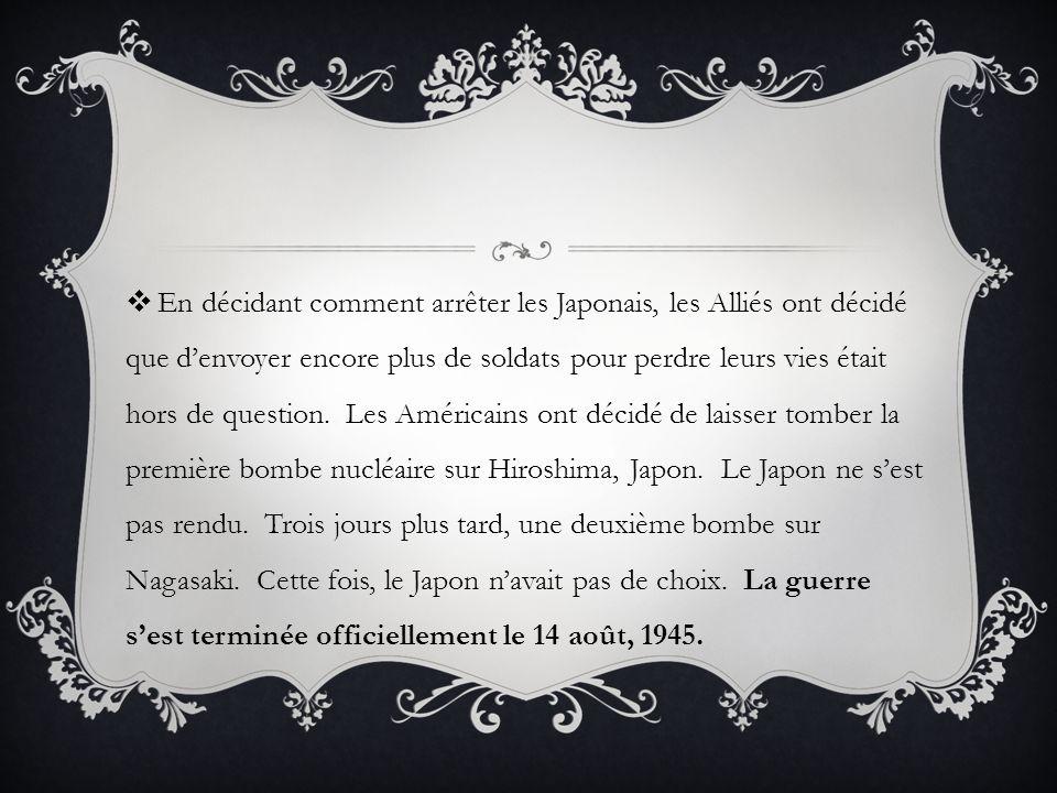 En décidant comment arrêter les Japonais, les Alliés ont décidé que denvoyer encore plus de soldats pour perdre leurs vies était hors de question. Les