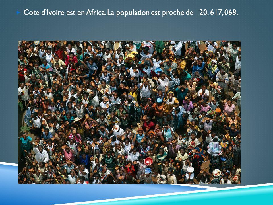 Cote dlvoire est en Africa. La population est proche de 20, 617, 068.