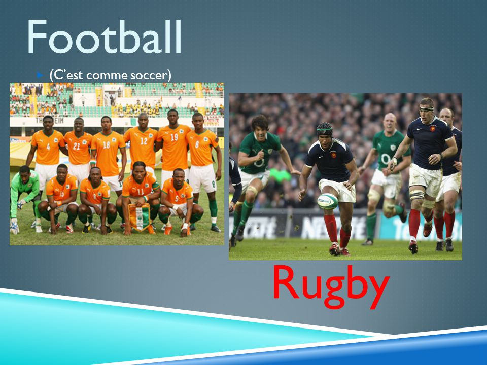 Football Rugby (Cest comme soccer)