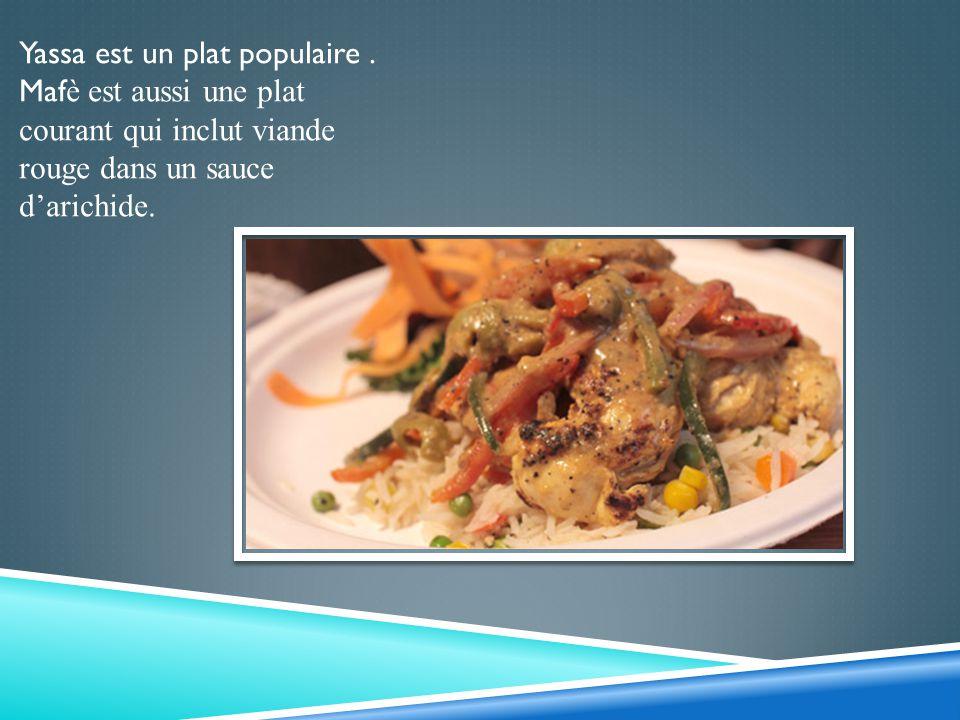 Yassa est un plat populaire. Maf è est aussi une plat courant qui inclut viande rouge dans un sauce darichide.