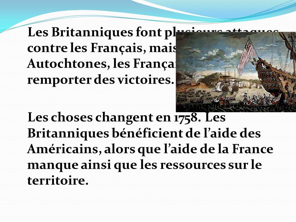 Les Britanniques font plusieurs attaques contre les Français, mais avec laide des Autochtones, les Français vont remporter des victoires. Les choses c
