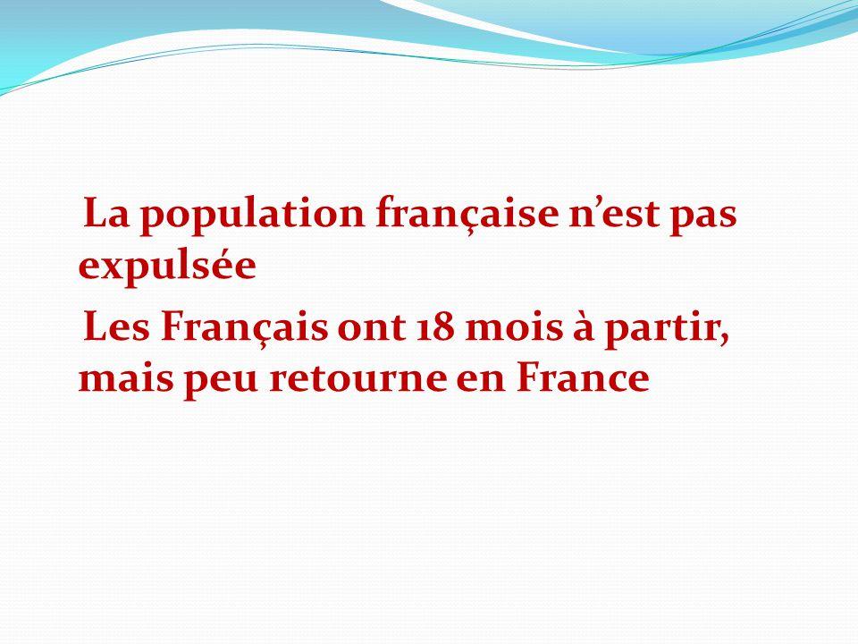 La population française nest pas expulsée Les Français ont 18 mois à partir, mais peu retourne en France