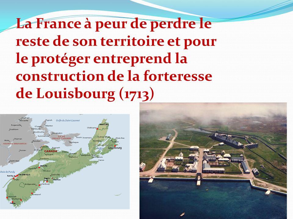 La France à peur de perdre le reste de son territoire et pour le protéger entreprend la construction de la forteresse de Louisbourg (1713)