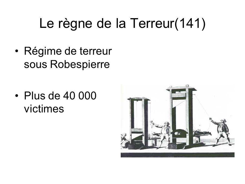 Exécution du roi Louis XVI(140) Accuse le roi de trahison Exécution sur la place publique