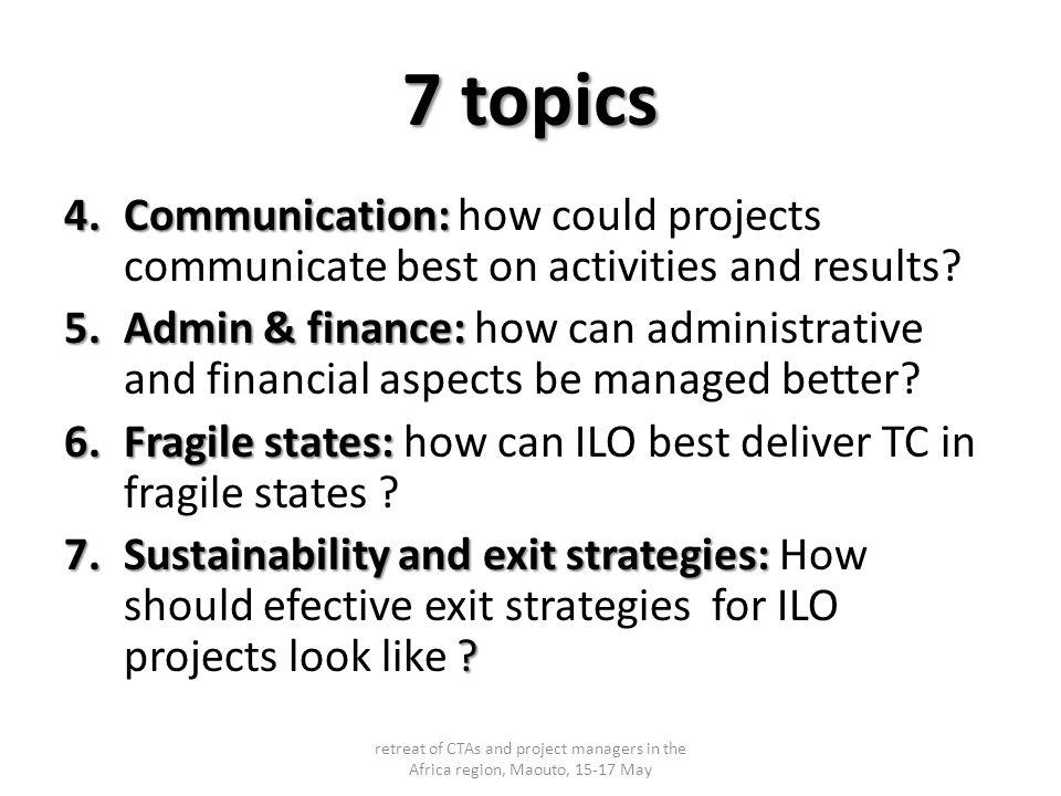 7 thèmes 4.Communication: comment les projets peuvent mieux communiquer sur les activités et les résultats.