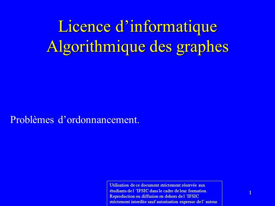 1 Licence dinformatique Algorithmique des graphes Problèmes dordonnancement.