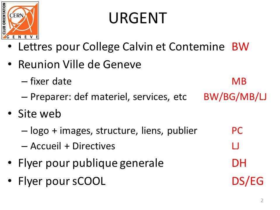 URGENT Lettres pour College Calvin et Contemine BW Reunion Ville de Geneve – fixer dateMB – Preparer: def materiel, services, etcBW/BG/MB/LJ Site web