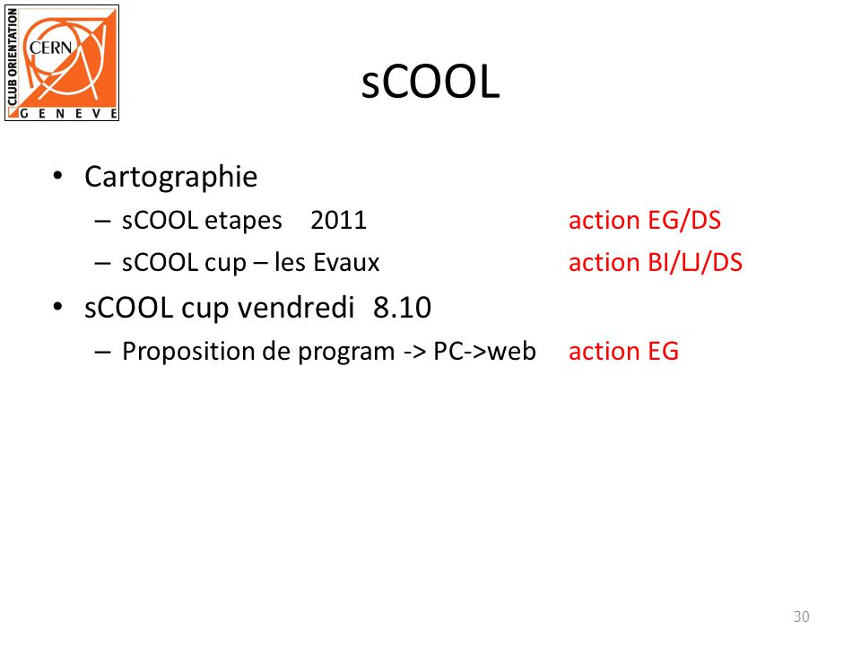 sCOOL Cartographie – sCOOL etapes2011action EG/DS – sCOOL cup – les Evauxaction BI/LJ/DS sCOOL cup vendredi 8.10 – Proposition de program -> PC->webaction EG 30