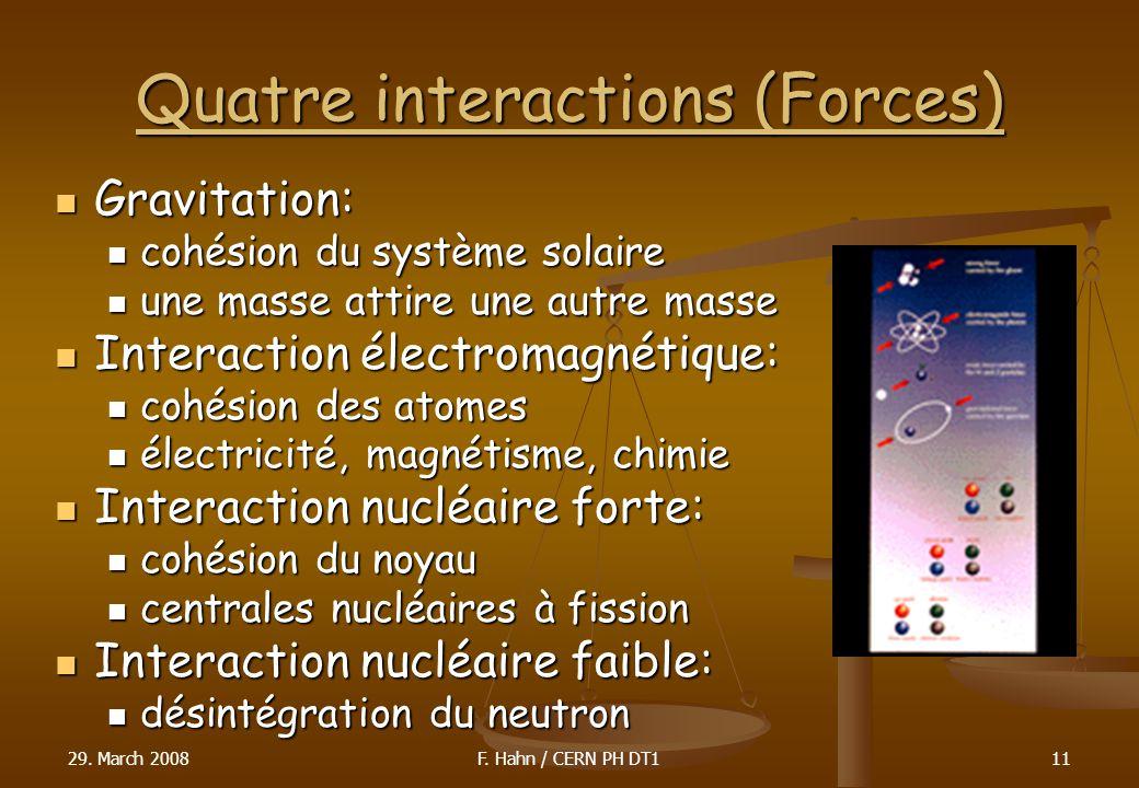 Quatre interactions (Forces) Gravitation: Gravitation: cohésion du système solaire cohésion du système solaire une masse attire une autre masse une ma