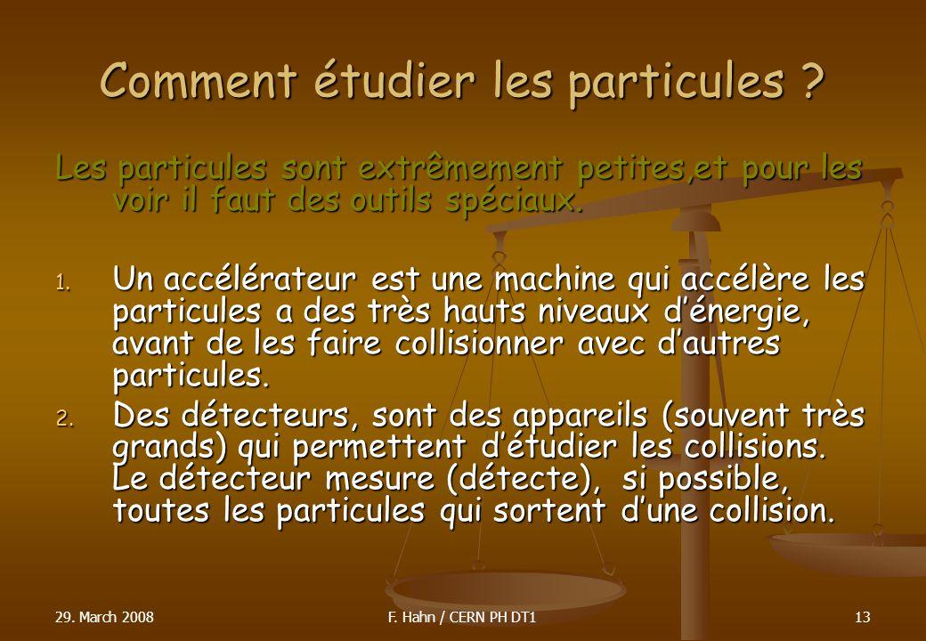 Comment étudier les particules ? Les particules sont extrêmement petites,et pour les voir il faut des outils spéciaux. 1. Un accélérateur est une mach