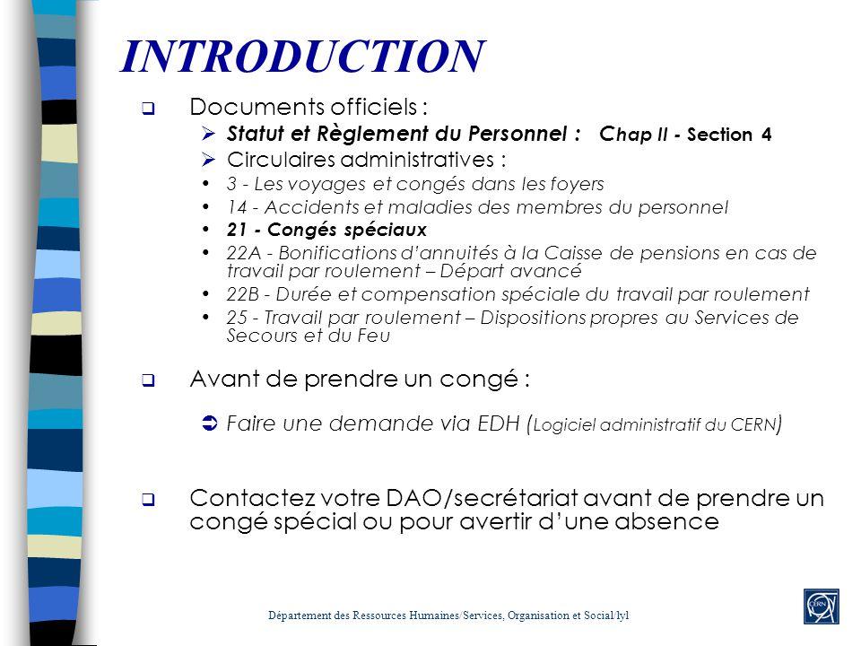 INTRODUCTION Documents officiels : Statut et Règlement du Personnel : C hap II - Section 4 Circulaires administratives : 3 - Les voyages et congés dan