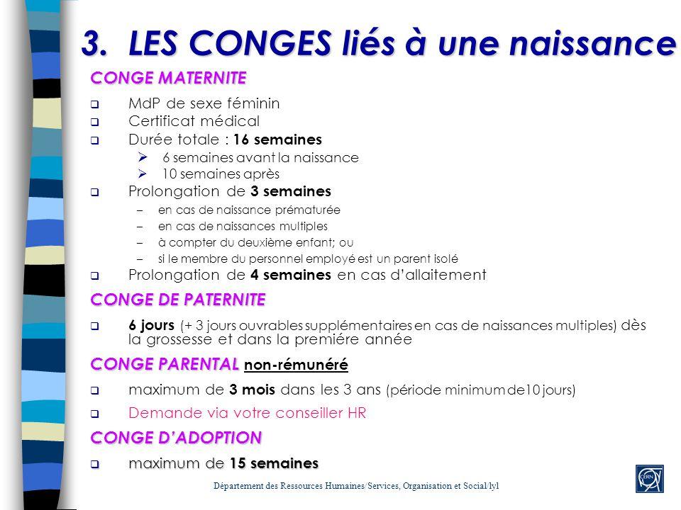 3. LES CONGES liés à une naissance Département des Ressources Humaines/Services, Organisation et Social/lyl CONGE MATERNITE MdP de sexe féminin Certif
