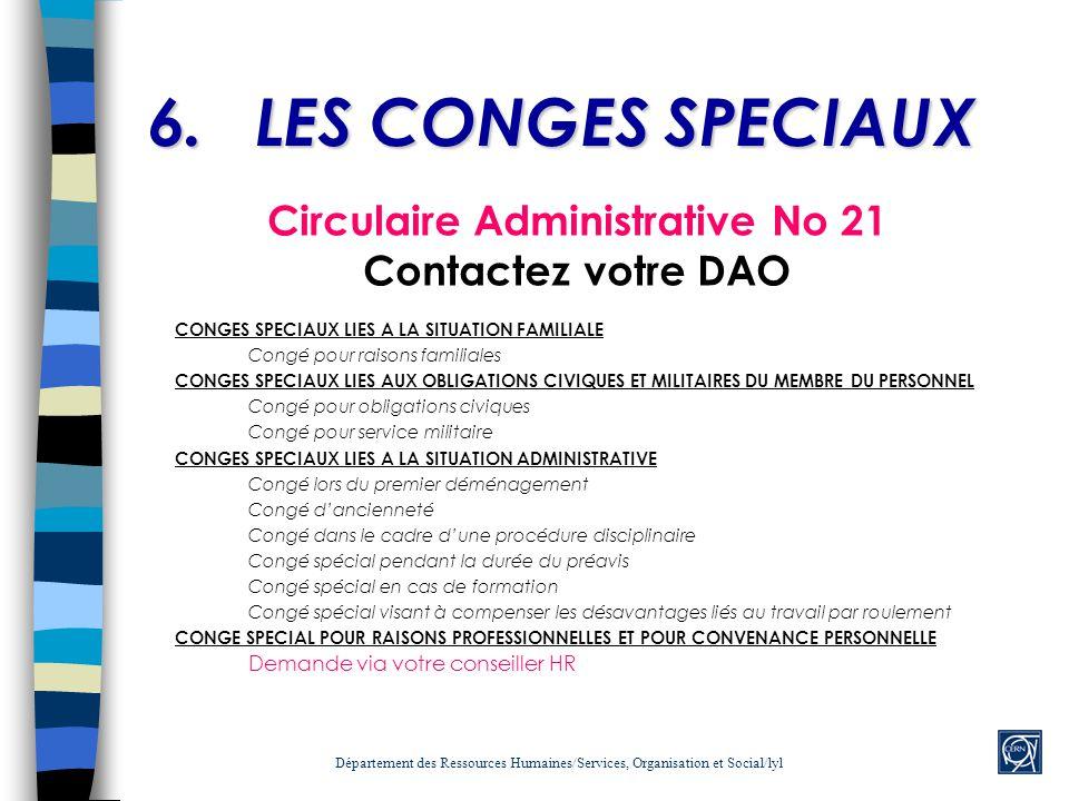 6.LES CONGES SPECIAUX Circulaire Administrative No 21 Contactez votre DAO CONGES SPECIAUX LIES A LA SITUATION FAMILIALE Congé pour raisons familiales