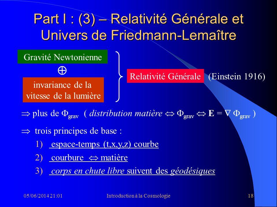 05/06/2014 21:03Introduction à la Cosmologie18 Part I : (3) – Relativité Générale et Univers de Friedmann-Lemaître Gravité Newtonienne invariance de l